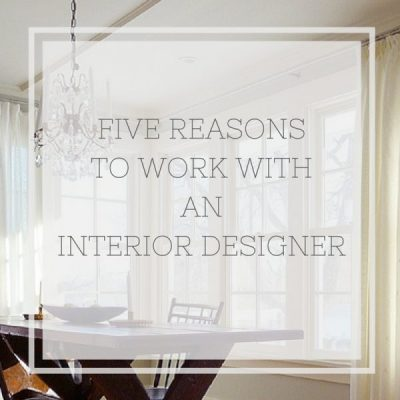 five reasons to work with an interior designer …